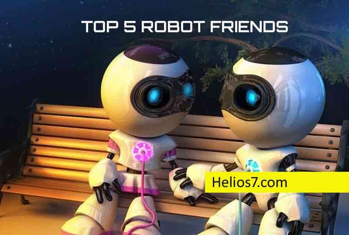 top 5 robot friends